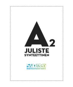A2 synteettinen juliste kestää hyvin eri sääolosuhteita.