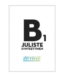B1 synteettinen juliste kestää hyvin eri sääolosuhteita.